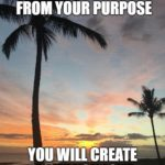 The Importance Of Knowing and Living Your Purpose
