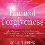 Have You Heard Of Radical Forgiveness?